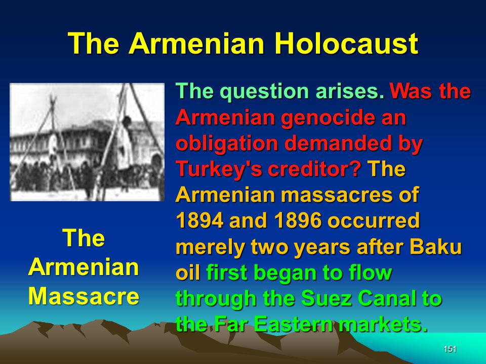 The Armenian Holocaust 152 Coat of Arms of The Ottoman Empire Armenians were living within the Ottoman Empire for hundreds of years, how incredible fortuitous for the oilmen that ethnic hatred would heat up to such a pitch as to consume their population!