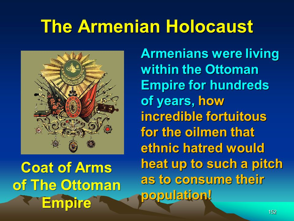 The Armenian Holocaust 153 The Armenian genocide, during World War I, brought stability to the Baku oil region.