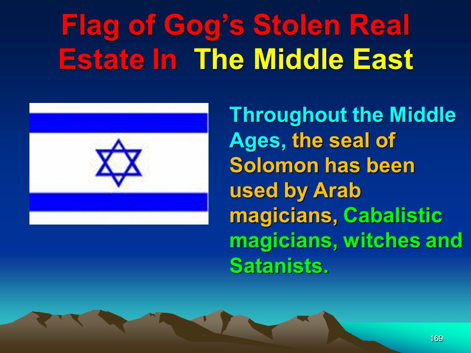Flag of Gogs Stolen Real Estate In The Middle East 170 It was found on a 1200 year old Moslem Mosque where Tel Aviv is today