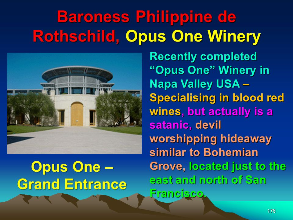 Baroness Philippine de Rothschild, Opus One Winery 177 The land for Opus One, meaning First Work, was secretly purchased in the late 1960s, its construction shrouded in secrecy Opus One
