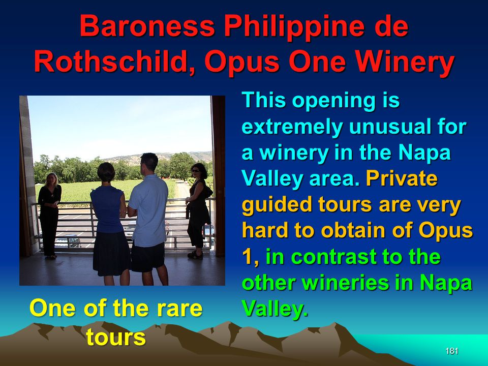 182 Baroness Philippine de Rothschild, Opus One Winery An inquisitive researcher, who later had a secret spy take a tour of the compound, said the inner theme of the numbers 3 and 6 runs throughout the large Opus I pyramid building, Aerial View of Opus One