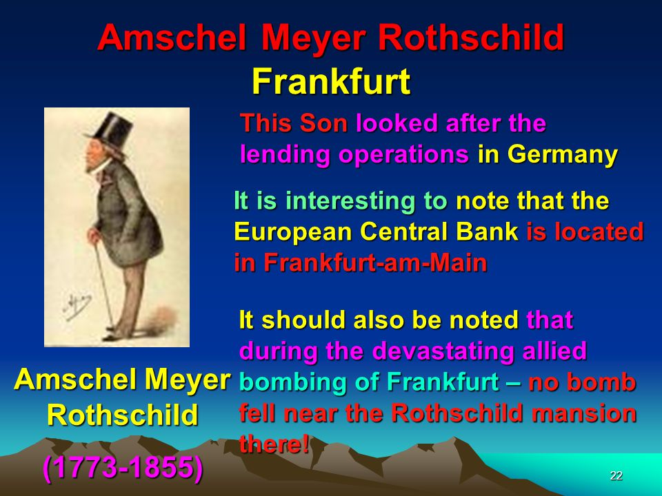 23 Nathan Meyer Rothschild London Nathan Meyer Rothschild (1777-1836) The son Nathan was sent to London to take control of the Rothschilds banking interests there which with Paris would become the senior partnership because of the legal hold the Knights Templars have over the British Empire and North America