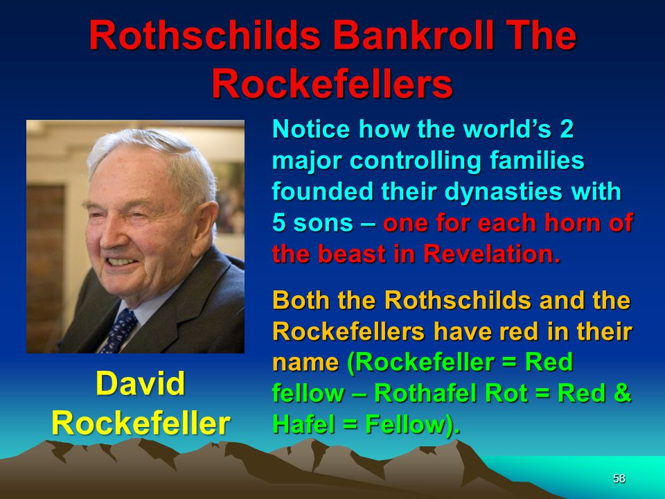 Rothschilds Bankroll The Rockefellers 59 Interestingly, both names begin with the letter R the 18th letter of the alphabet, which as we saw in part 2, 18 is the way the Illuminati disguise the No.