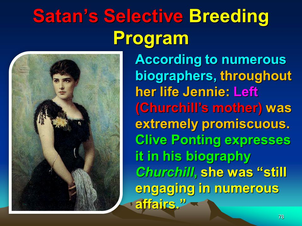 Satans Selective Breeding Program 79 If this claim is true, it would make Winston and his descendants impostors and not true descendants of the first Duke of Marlborough and heirs to his titles and estates.