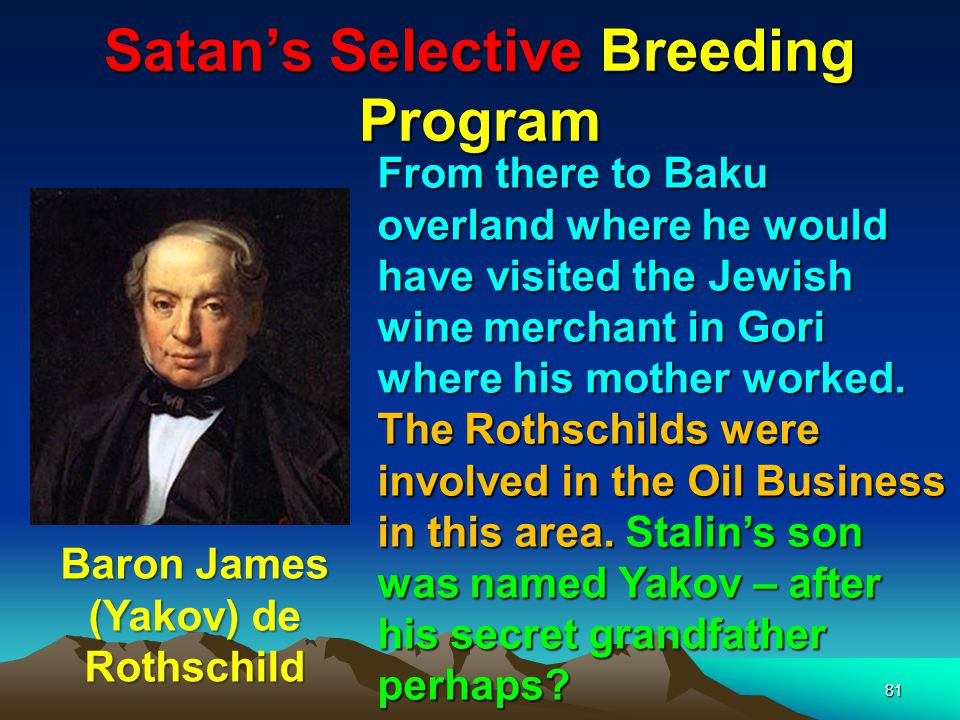 82 Satans Selective Breeding Program Adolph Hitler His wife however was employed as a servant in the home of Baron Rothschild.