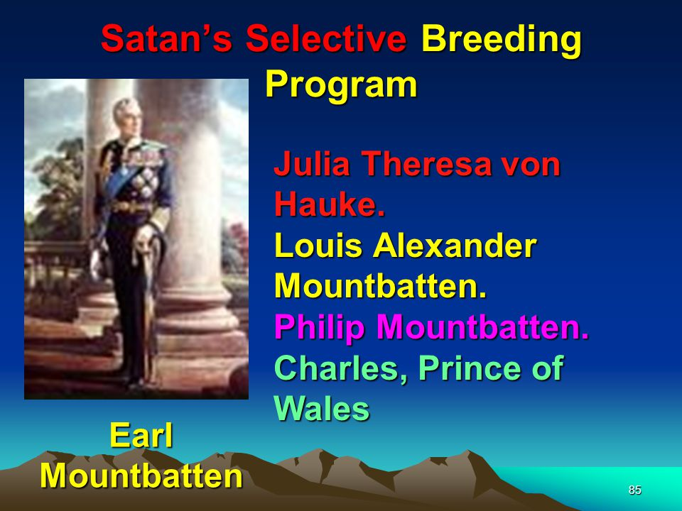 86 Satans Selective Breeding Program Earl Mountbattens wife was the daughter of Lord Mount Temple (previously Mr.