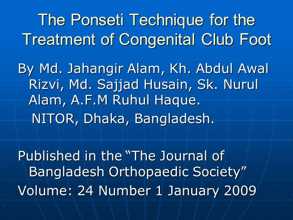 Introduction: - Congenital club foot or congenital talepes equinovarous (CTEV) is the commonest congenital deformity is seen in orthopaedic practice.