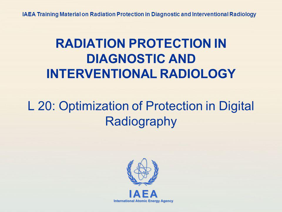 IAEA 20: Digital Radiology2 Topics Introduction Basic concepts Relation between diagnostic information and patient dose Quality Control