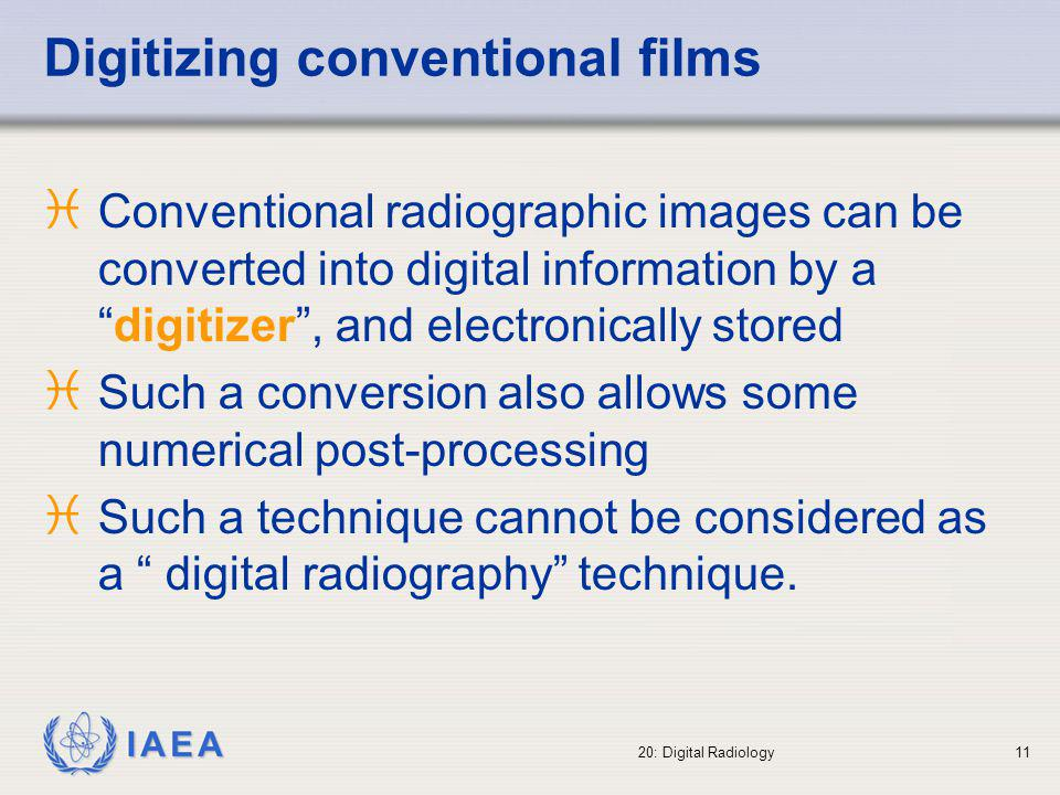 IAEA International Atomic Energy Agency Part 20: Digital Radiography Topic 2: Basic concepts IAEA Training Material on Radiation Protection in Diagnostic and Interventional Radiology