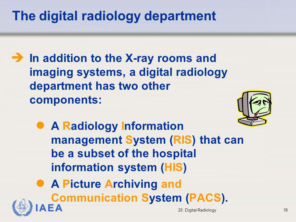 IAEA 20: Digital Radiology19 DICOM DICOM (Digital Imaging and Communications in Medicine) is the industry standard for transfer of radiological images and other medical information between different systems All medical imaging products should be in compliance with the DICOM standard However, due to the rapid development of new technologies and methods, the compatibility and connectivity of systems from different vendors is still a challenge