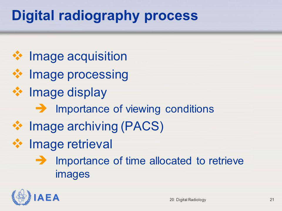 IAEA 20: Digital Radiology22 Radiotherapy Department Outline of a basic PACS system
