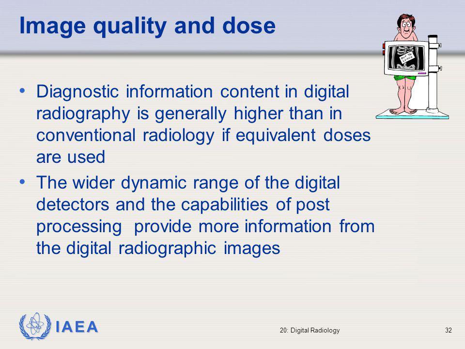 IAEA 20: Digital Radiology33 Tendency to increase dose .