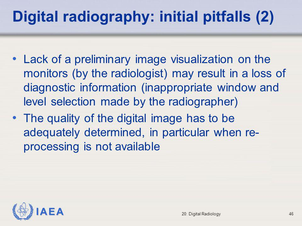 IAEA International Atomic Energy Agency Part 20: Digital Radiography Topic 4: Quality Control IAEA Training Material on Radiation Protection in Diagnostic and Interventional Radiology