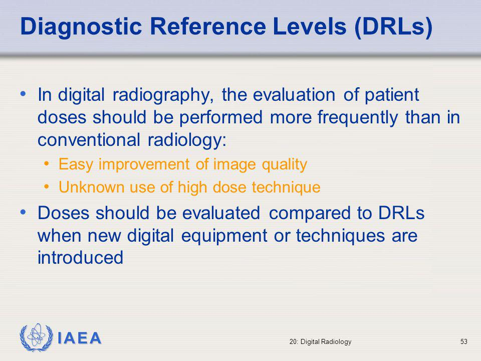 IAEA 20: Digital Radiology54 Initial basic quality control Initial approach obtain images of a test object under different radiographic conditions and measure the corresponding doses decide the best compromise considering both image quality and patient dose