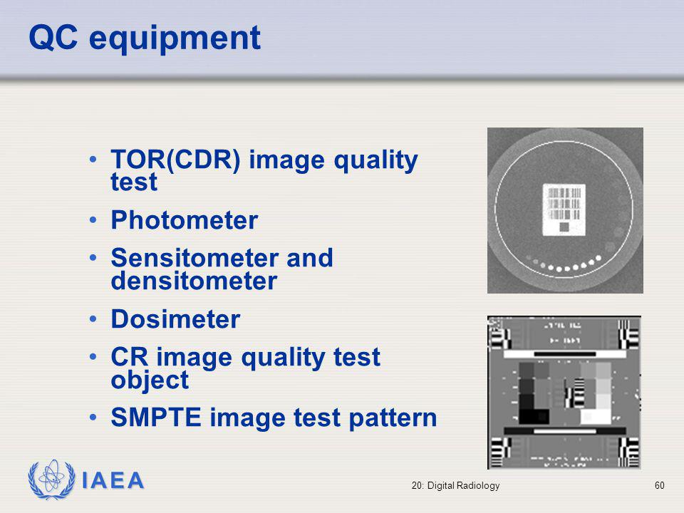 IAEA 20: Digital Radiology61 Summary Digital radiography requires training to benefit from the advantages of this technology.