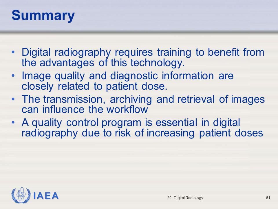 IAEA 20: Digital Radiology62 Where to Get More Information (1) Balter S.