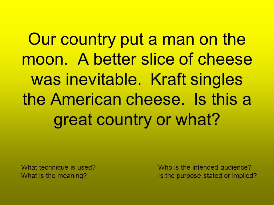 Our country put a man on the moon.A better slice of cheese was inevitable.