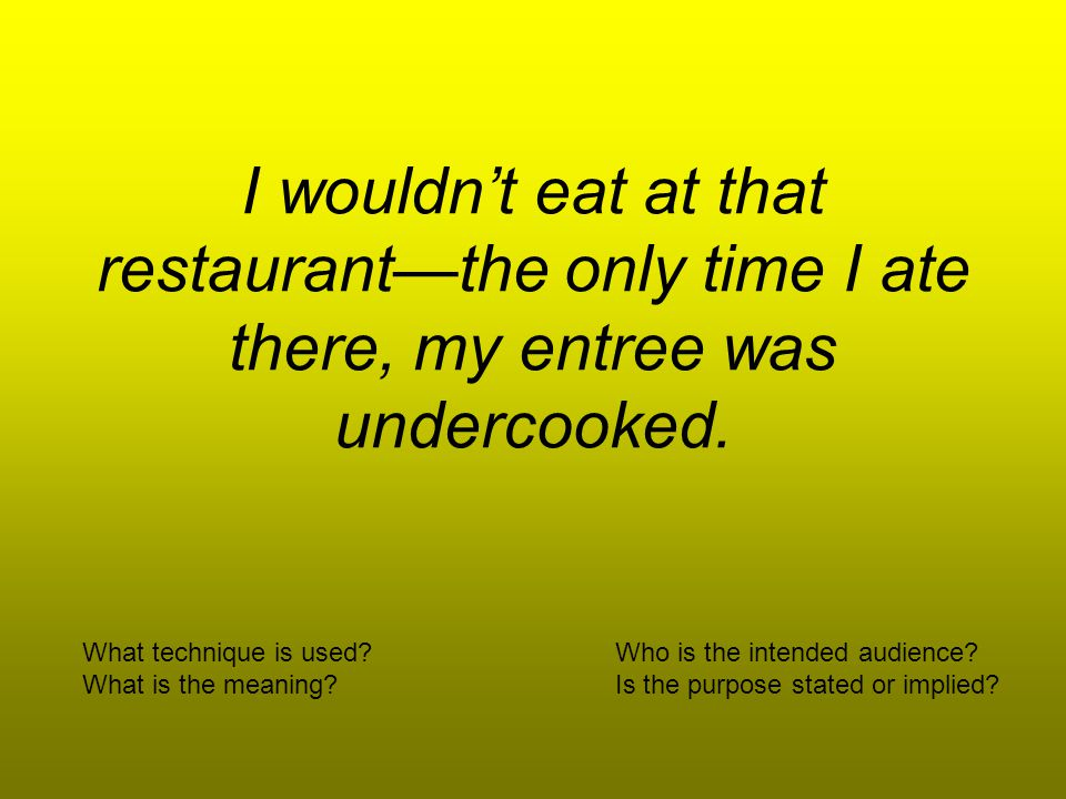 I wouldnt eat at that restaurantthe only time I ate there, my entree was undercooked.