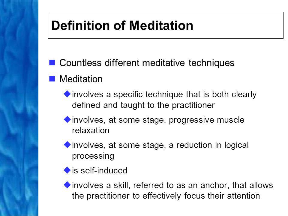 Types of Meditation Can be passive and active Passive meditation empties mind of thought and is attentive on entire experience, usually by using an anchor, such as the breath involves a widening of attention and includes techniques such as mindfulness Active meditation focuses attention on a specific mantra or image involves a narrowing of attention and includes techniques such as TM and Zen meditation