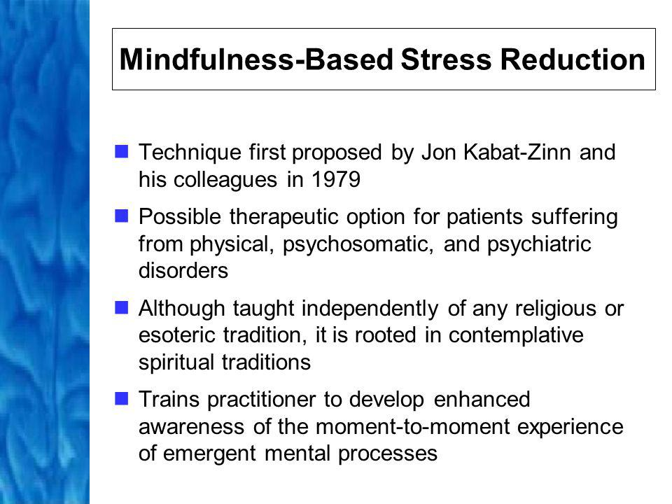 Meditation and Stress Meditation decreases cortisol levels in healthy subjects and patients with cancer lowers activity in the sympathetic system reduces lipid peroxide content of the blood reduces coronary prone behaviour