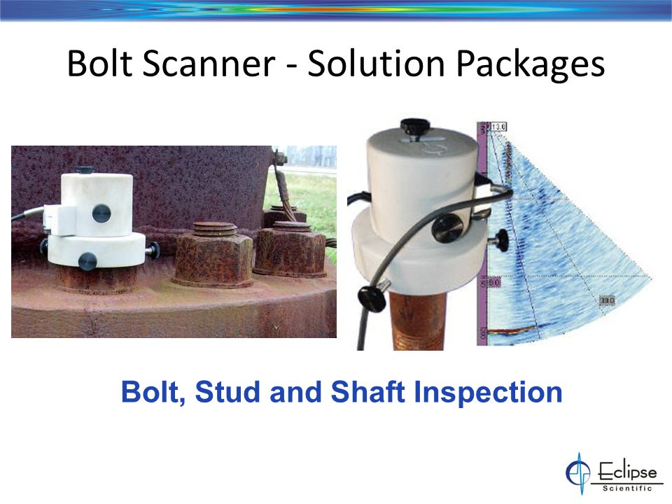 Bolt Scanner – Data Collection Bolt mounting & example S-scan and B-scan display of reference sample