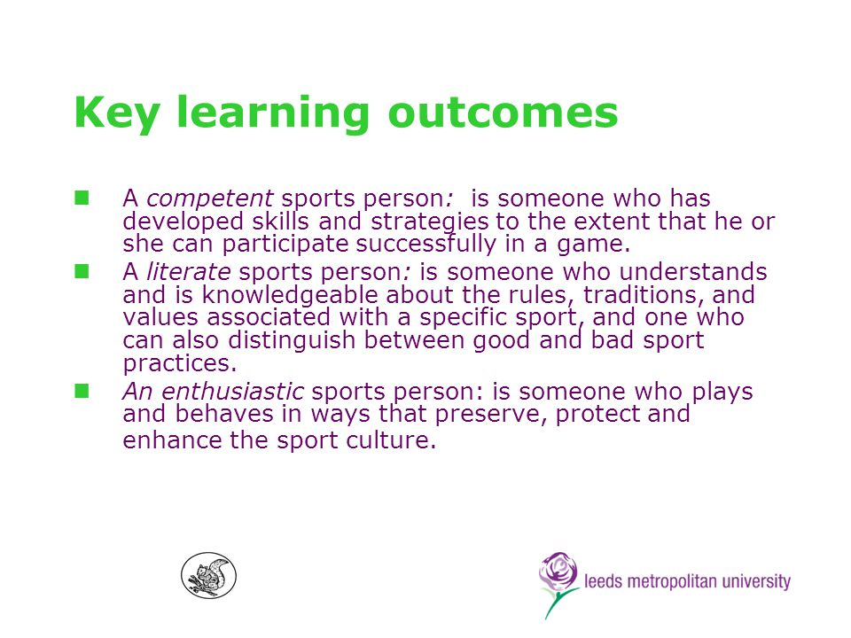 Subject matter of Sport Education The subject matter is …..