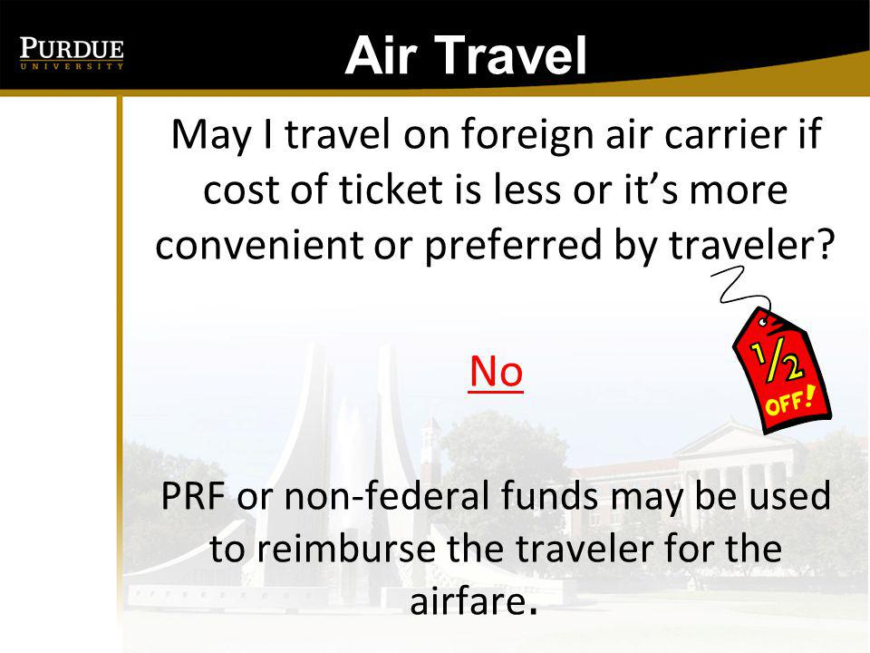 Air Travel: Must the traveler provide any special certification or document if a foreign air carrier is properly used when the trip is paid by federal funds.