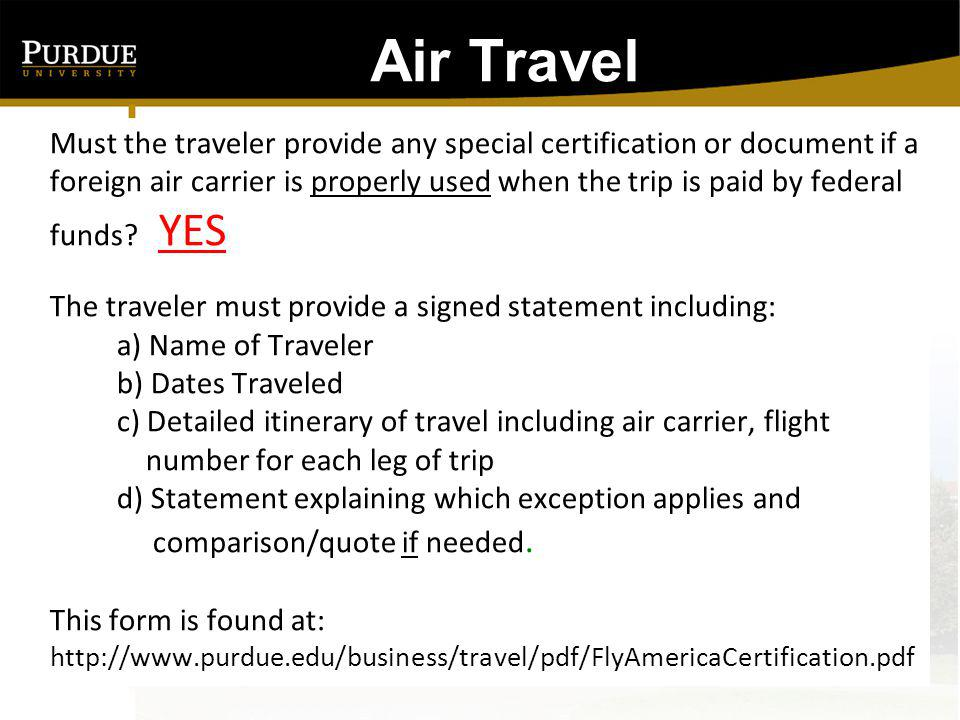 Air Travel For list of approved exceptions that qualify as proper use a non-US flag carrier when trip is funded by federal funds.