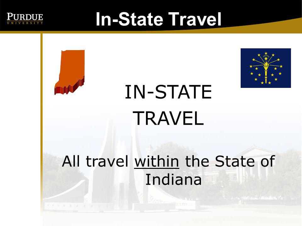 We will not expect to see a Form 17 when travel is inside the State of Indiana unless the traveler is not approved by the department head for In-State travel.