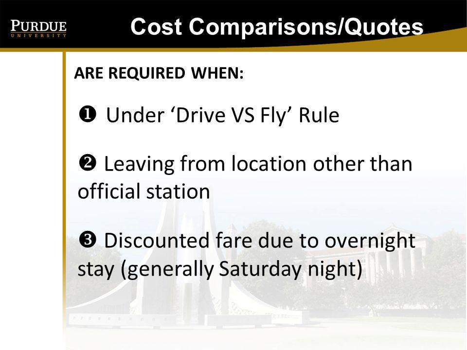 Combining personal and business destinations When using private, leased or chartered air When using a train instead of air travel to go from one place to another in a foreign country Cost Comparisons/Quotes