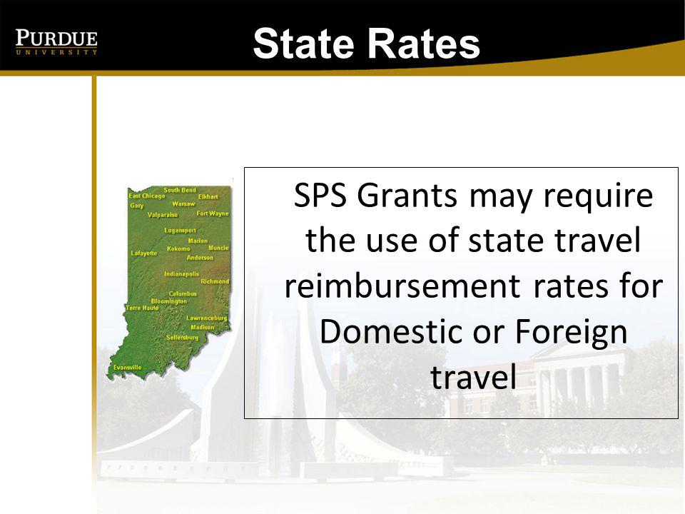 State Rates: Domestic Travel Funded by State of Indiana / SPS Grants IN-STATE $26.00 Per Day OUT-OF-STATE $32.00 Per Day