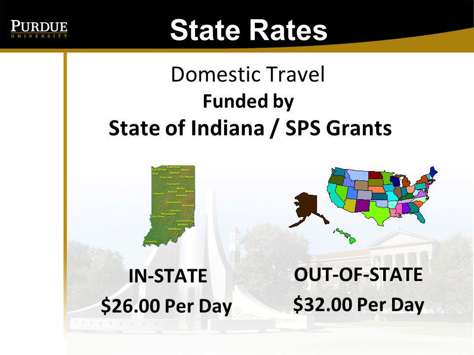 State Rates: SUBSISTENCE RATES FOREIGN OVERNIGHT SPS Grants Requiring Use of State Rates $90 - Japan $85 - Korea and Taiwan $65 - China, France, Great Britain, Germany, Netherlands, and Singapore $50 - For all other countries