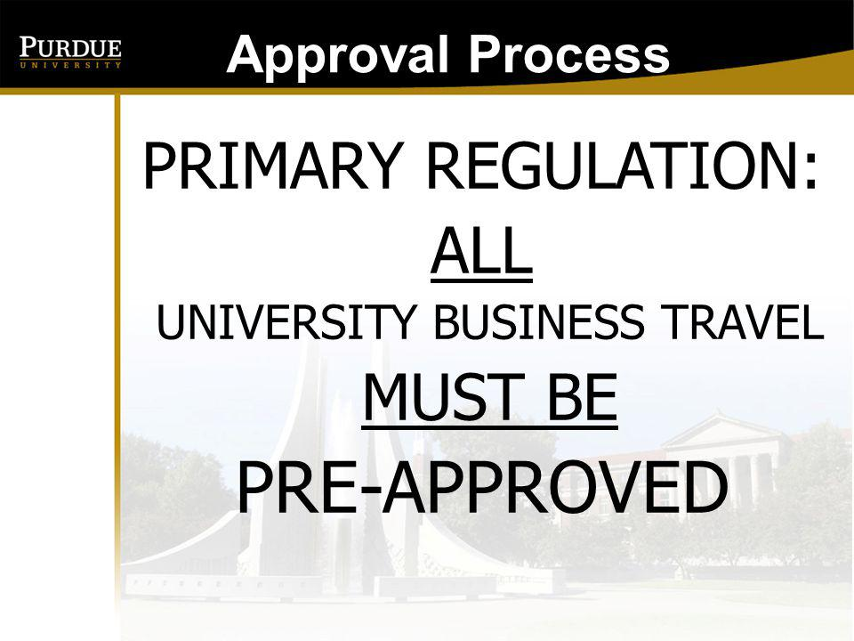 Approval Process: Approvals must be obtained prior to travel for all types of travel.