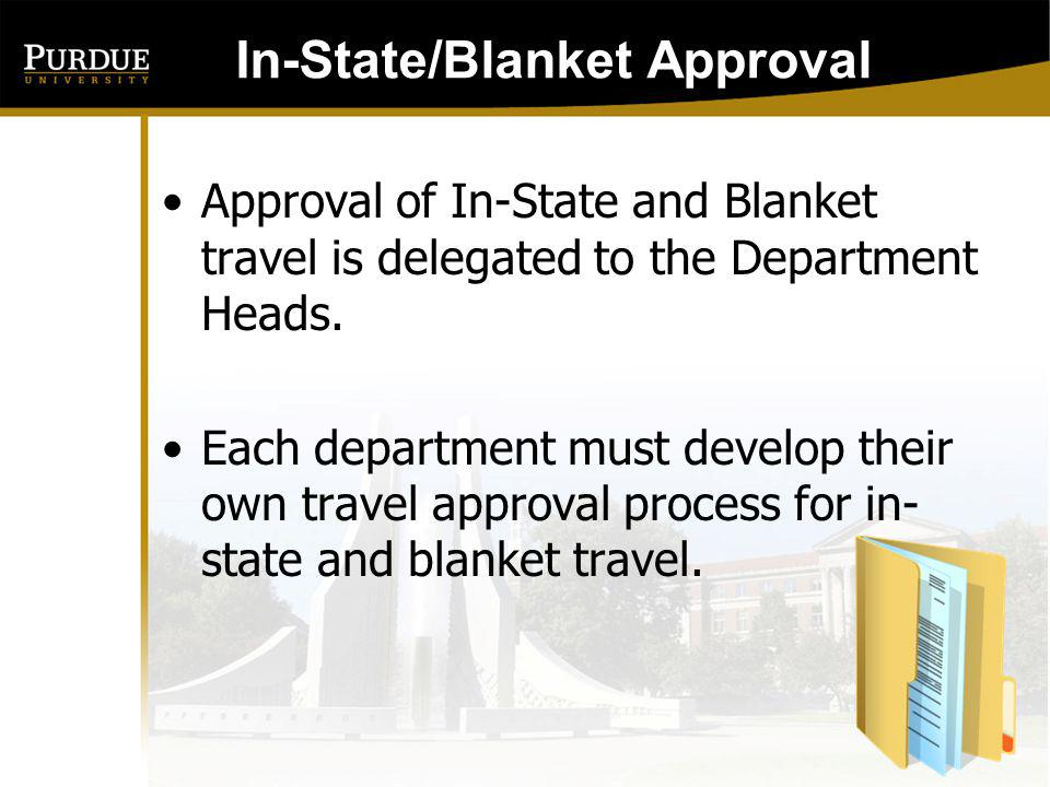 In-State Approval: Memo listing all personnel in a department that is approved to travel inside the State of Indiana Staff can be added or deleted Memo should be renewed annually (fiscal or calendar).
