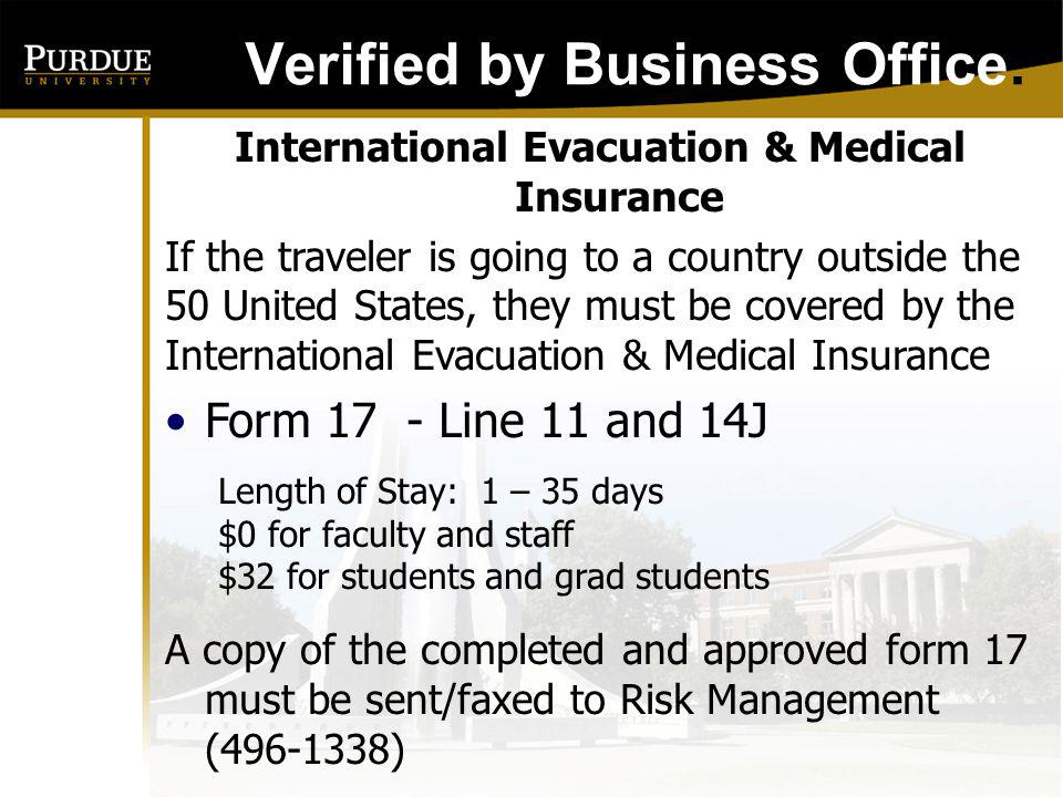 Verified by Business Office: VEHICLE USE POLICY If the traveler has expenses on Form 17 Box 14: A, B, C, or E Box 17 must be checked or no reimbursement is allowable for these items.