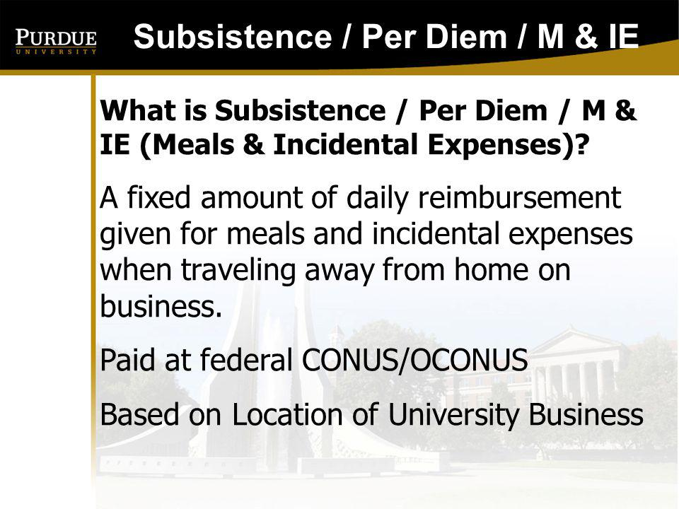 Subsistence / Per Diem / M & IE Meals Tips (meals) Telephone Calls (other than business) Laundry, Dry Cleaning, or Pressing Clothes (Travel less than 4 days) Appliances in Room Television / Movies Games Locksmith Late Check-Out Fees Travel Insurance (ticket guarantees) Is Intended to Pay for: