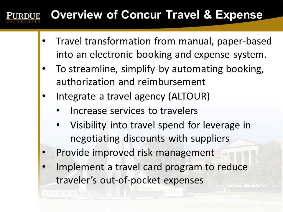 Overview of Concur Travel & Expense Concur Travel & Expense is the leading provider of integrated travel & expense management solutions and a trusted partner of many universities across the United States.