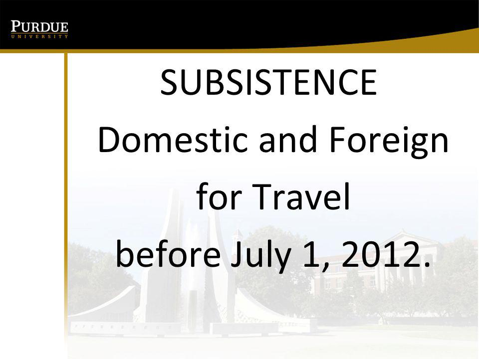 Subsistence Domestic & Foreign Overnight Travel FULL DAY (Based on Location of Lodging) 100% OF Full Day M & IE Rate Leave before 8 AM; return after 5 PM PARTIAL DAY (Based on Location of Lodging) 75% of Full Day M & IE Rate Leave after 8 AM; return before 5 PM