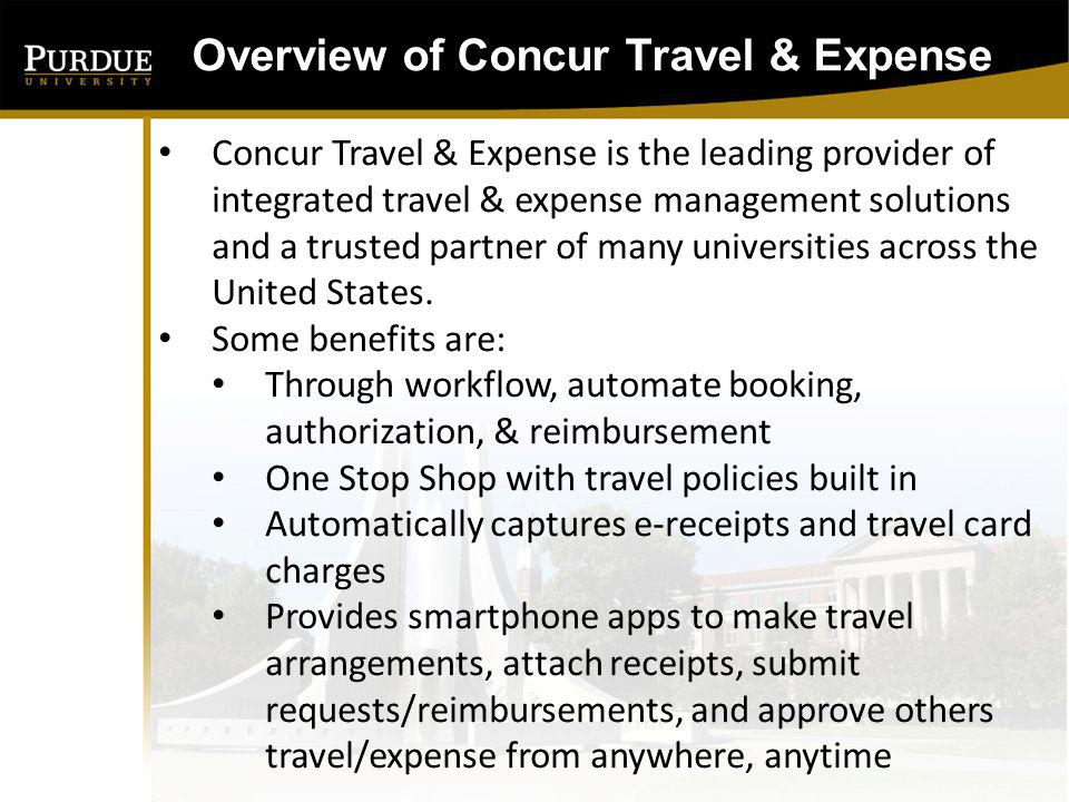 Overview of Concur Travel & Expense Four-Way Integration: Concur Travel & Expense ALTOUR Travel JP Morgan Chase Travel Card SAP Four basic roles in Concur Travel & Expense: Traveler Approver Delegate (Arranger/Assistant) Administrator