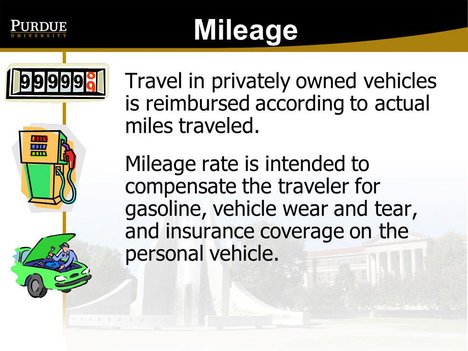 Mileage: Mileage to common destinations has been computed by the Travel Office and can be found at: http://www.purdue.edu/business/travel/Transporta tion/Car/milechrt.html