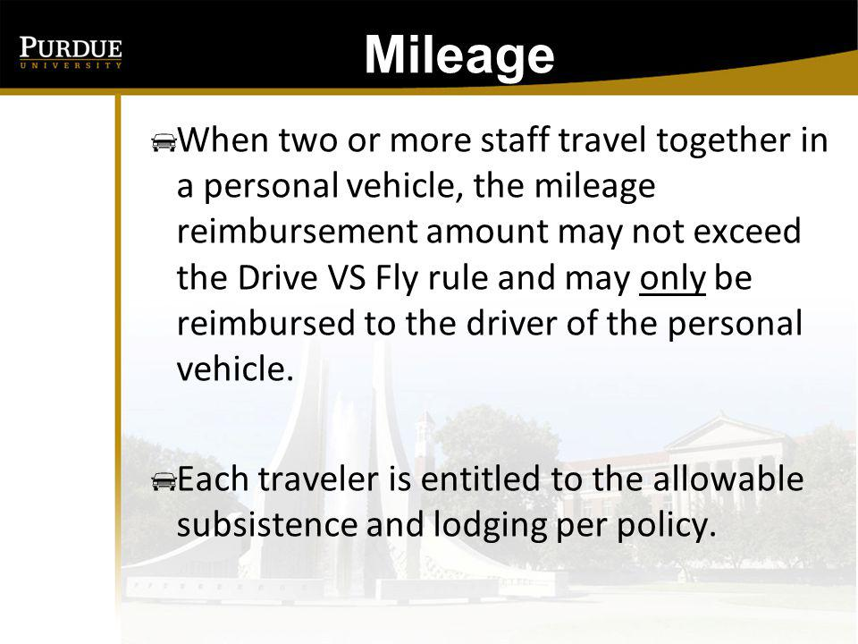 Mileage: Current Rate: Mileage Rate for travel on or after July 1, 2011 – December 31, 2012: 55.5 cents per mile Prior Rate: Mileage Rate for travel between January 1, 2011 – June 30, 2011: 51 cents per mile