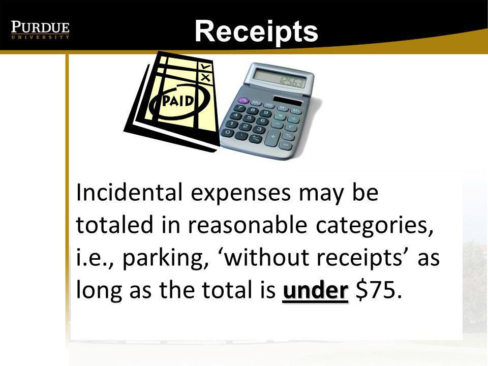 Rental Vehicles: Original itemized receipt must accompany the Form 25, Request for Reimbursement (unless under $75) Parking and gasoline charges for rental vehicles are reimbursable