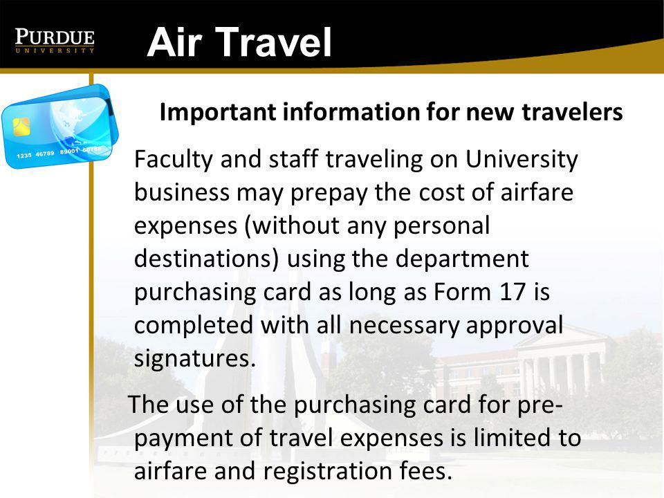 Air Travel: The purchasing card may only be used for official University business.