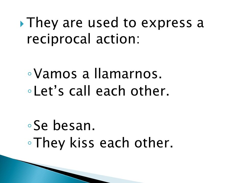 They are used to express a reciprocal action: Vamos a llamarnos.