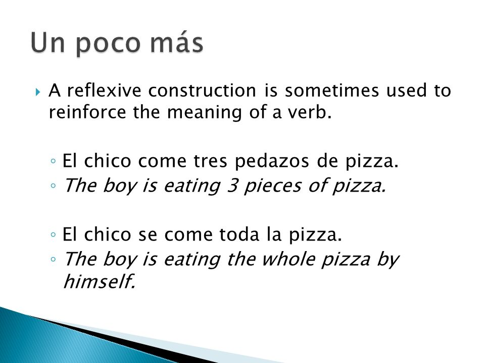 A reflexive construction is sometimes used to reinforce the meaning of a verb.