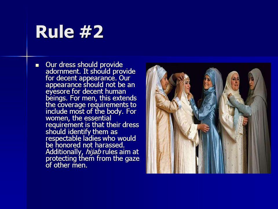 Rule #3 Our dress should establish our Islamic identity.
