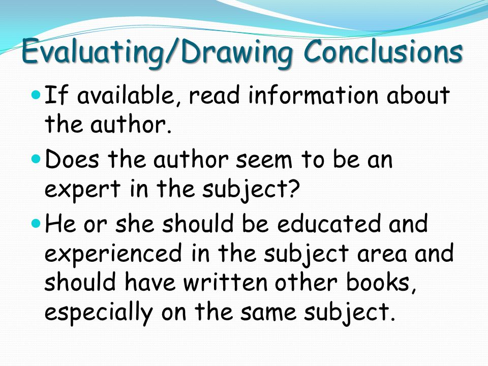 Evaluating/Drawing Conclusions Evaluating/Drawing Conclusions 1.