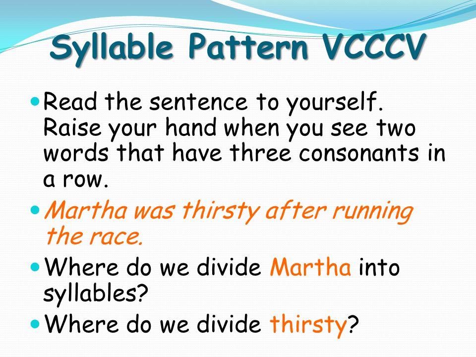 V/V Syllable Pattern VCCCV V/V Syllable Pattern VCCCV Read the words together.
