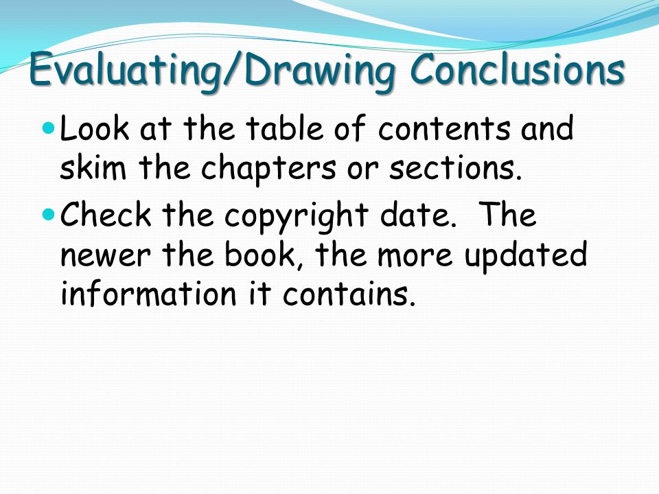 Evaluating/Drawing Conclusions If available, read information about the author.