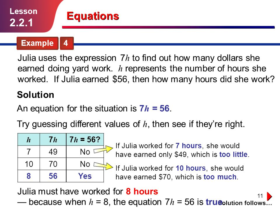 12 Guided Practice Solution follows… Lesson 2.2.1 Use guess and check to solve the equations in Exercises 7–10.